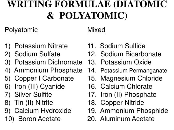 WRITING FORMULAE (DIATOMIC  &  POLYATOMIC)