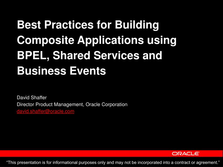 Best Practices for Building Composite Applications using BPEL, Shared Services and Business Events