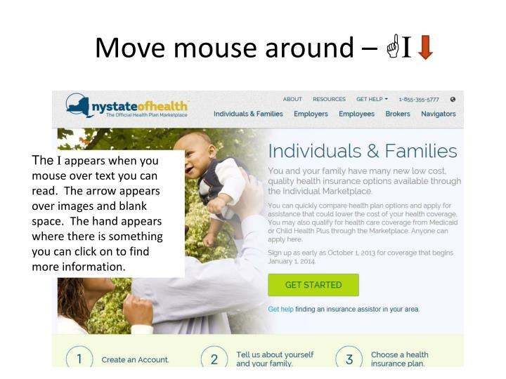 Move mouse around –