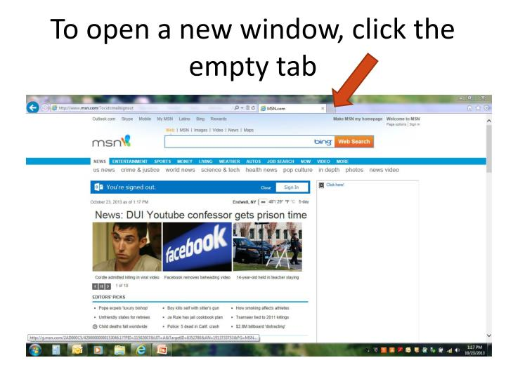 To open a new window, click the empty tab