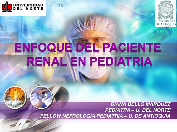 Diana bello marquez pediatra u del norte fellow nefrologia pediatria u de antioquia