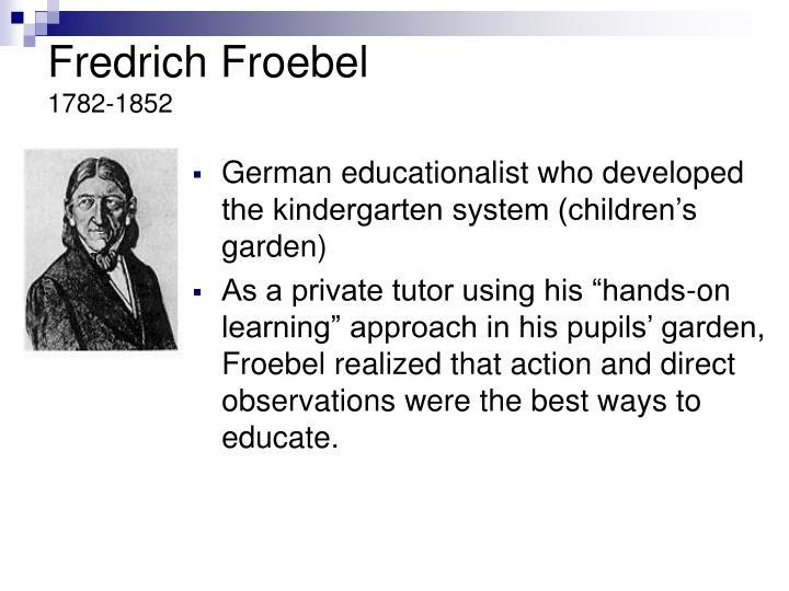 Fredrich Froebel