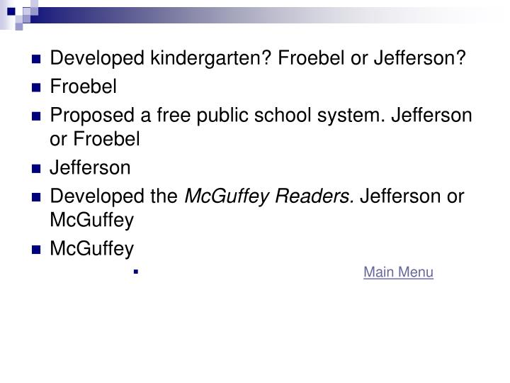 Developed kindergarten? Froebel or Jefferson?