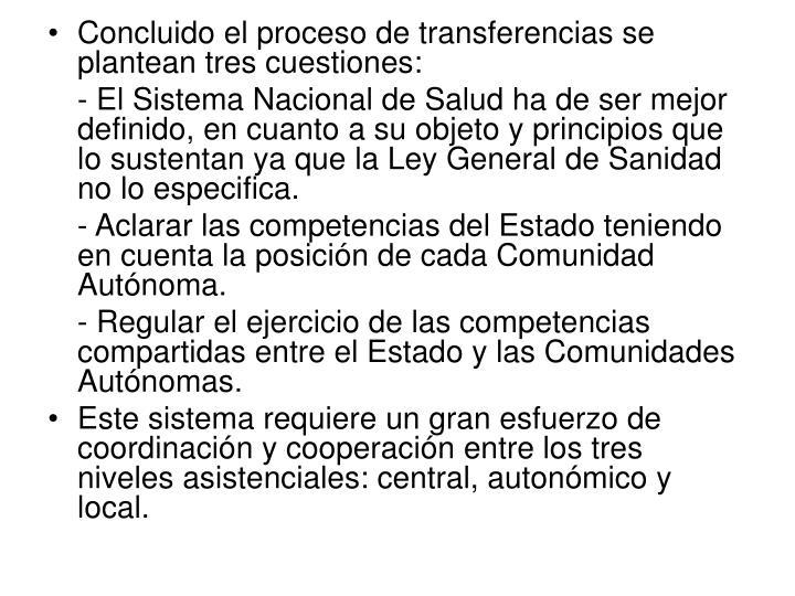 Concluido el proceso de transferencias se plantean tres cuestiones: