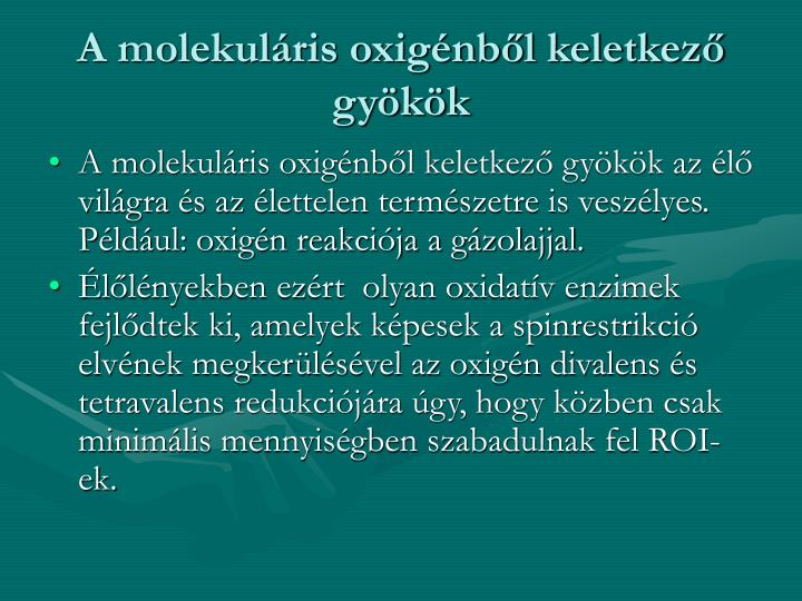 A molekulris oxignbl keletkez gykk