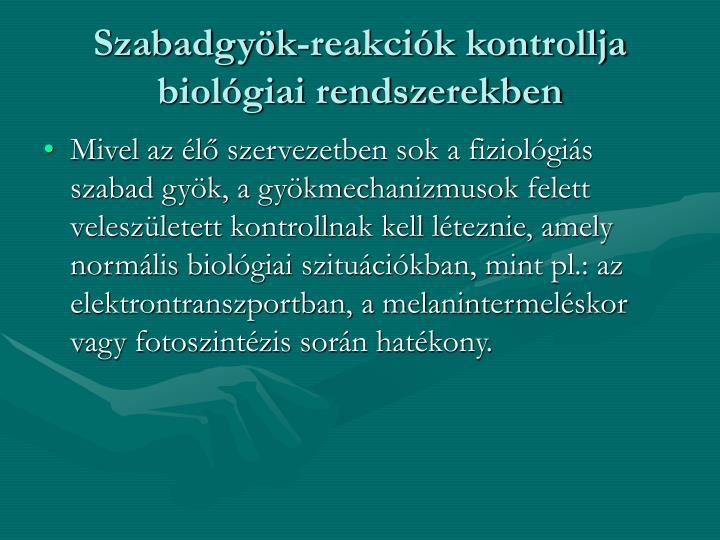Szabadgyk-reakcik kontrollja biolgiai rendszerekben