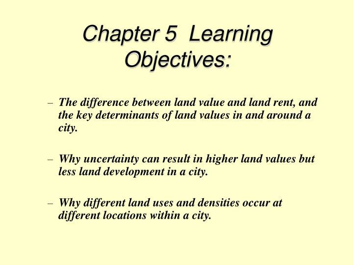 Chapter 5  Learning Objectives: