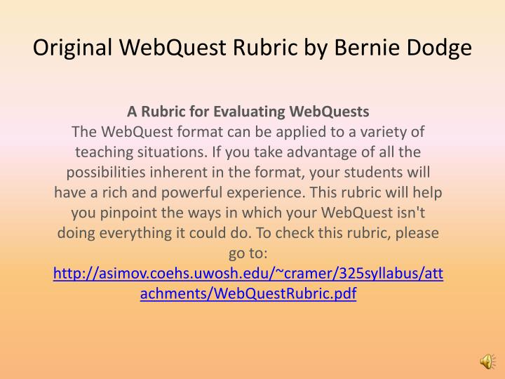 Original WebQuest Rubric by Bernie Dodge