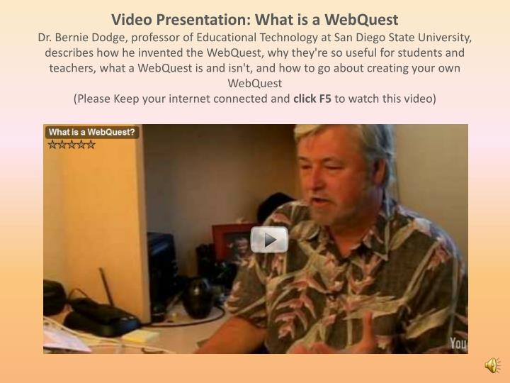 Video Presentation: What is a WebQuest