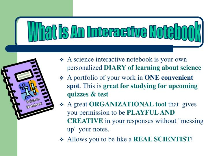 A science interactive notebook is your own personalized