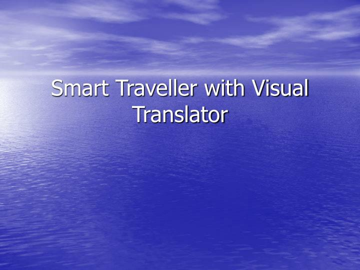 Smart traveller with visual translator