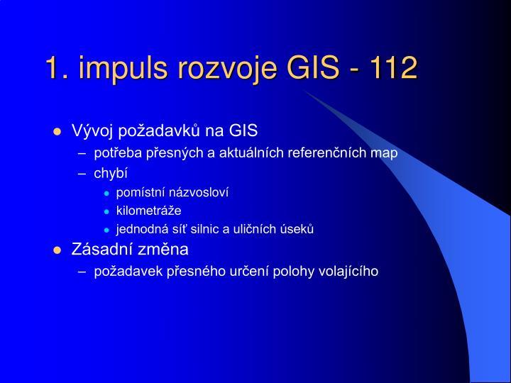 1. impuls rozvoje GIS - 112