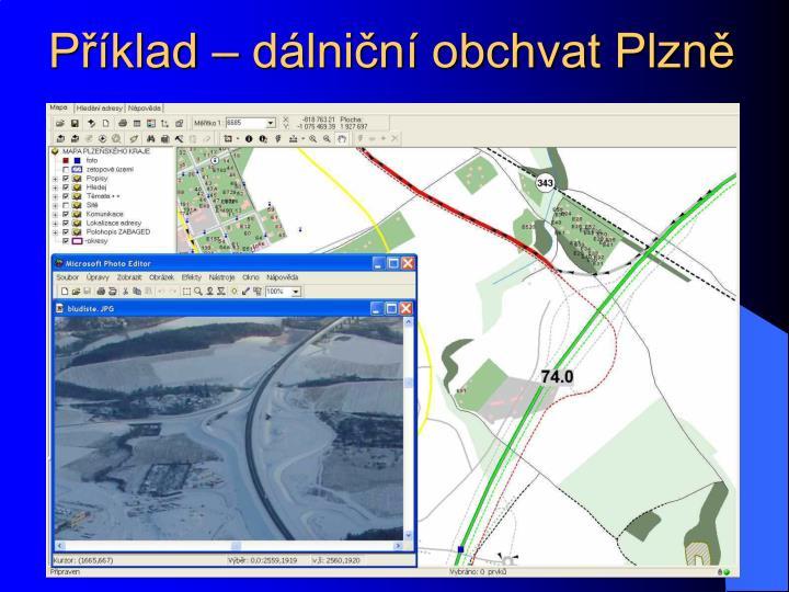 Příklad – dálniční obchvat Plzně