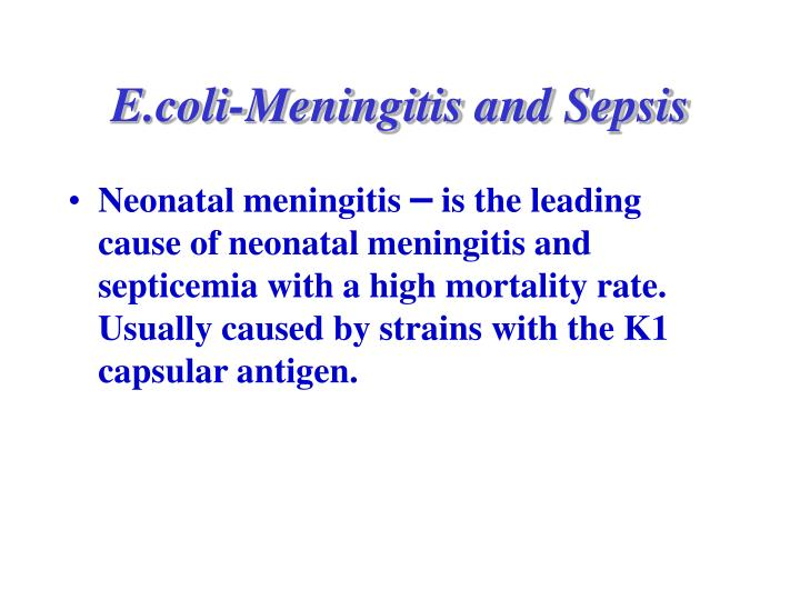 E.coli-Meningitis and Sepsis