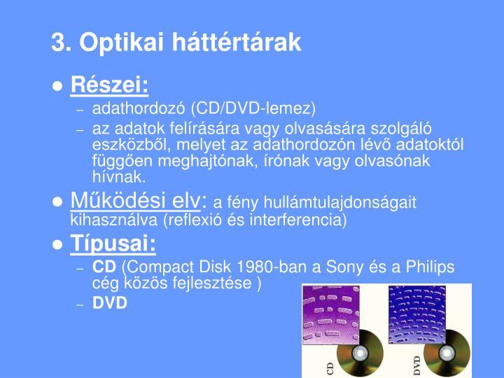 3. Optikai háttértárak