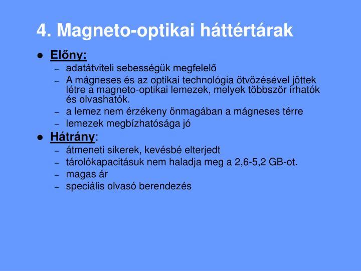 4. Magneto-optikai háttértárak