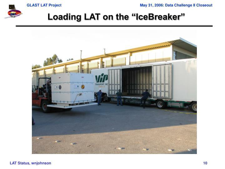 "Loading LAT on the ""IceBreaker"""