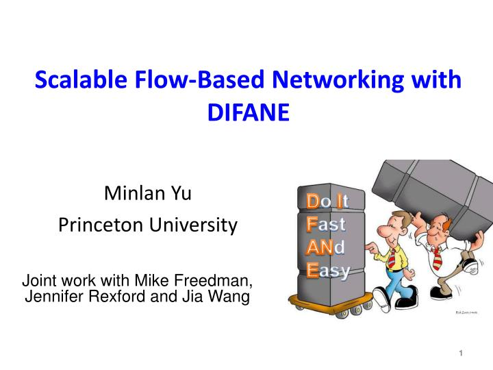 Scalable flow based networking with difane