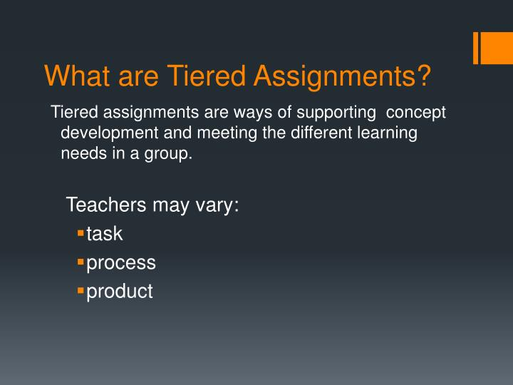 What are Tiered Assignments?
