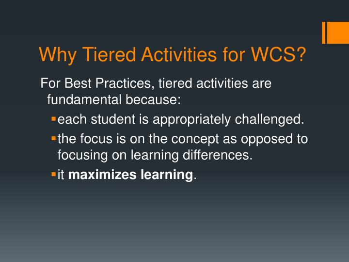 Why Tiered Activities for WCS?