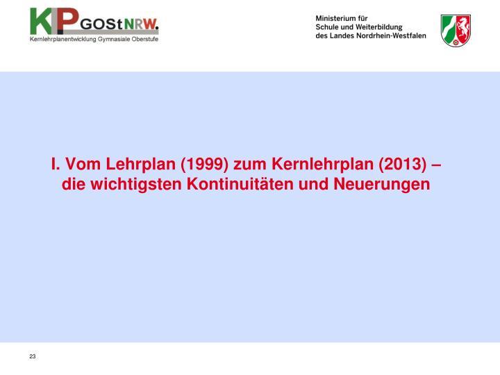 I. Vom Lehrplan (1999) zum Kernlehrplan (2013) –