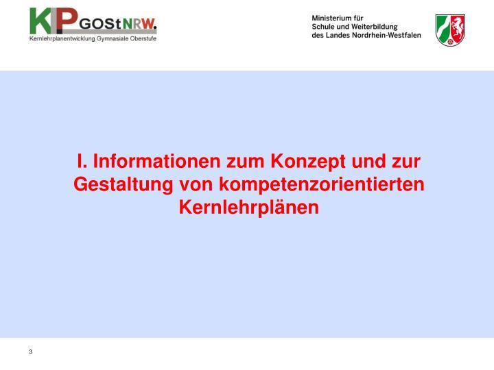 I. Informationen zum Konzept und zur Gestaltung von kompetenzorientierten Kernlehrplänen