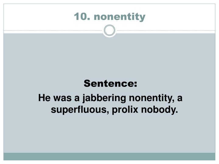 10. nonentity