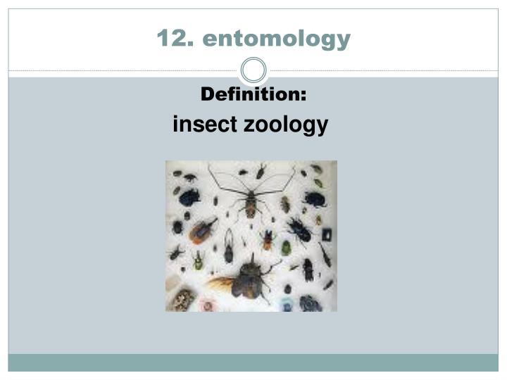 12. entomology