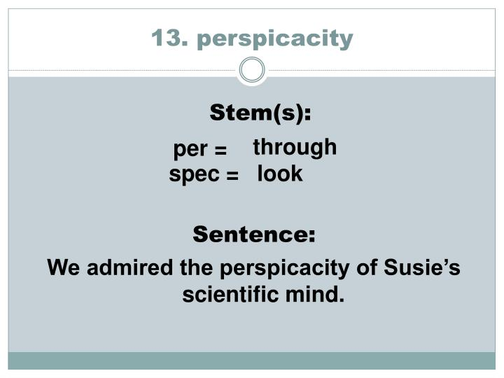 13. perspicacity