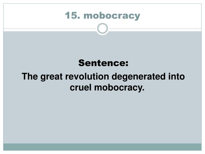 15. mobocracy