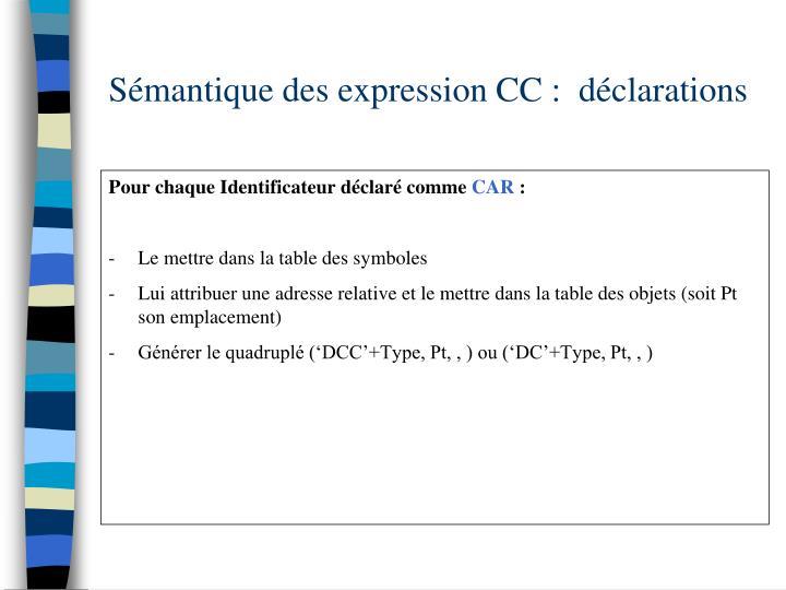 Sémantique des expression CC :  déclarations