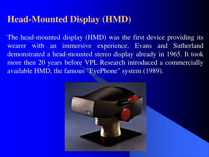 Head-Mounted Display (HMD)