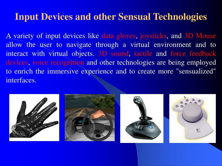 Input Devices and other Sensual Technologies