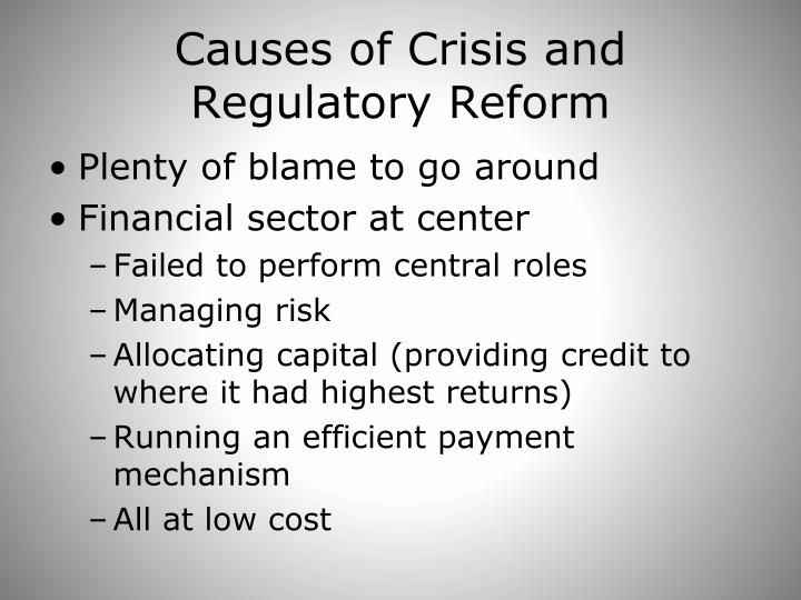 Causes of Crisis and Regulatory Reform