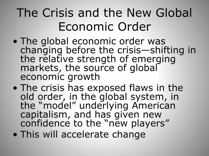The Crisis and the New Global Economic Order