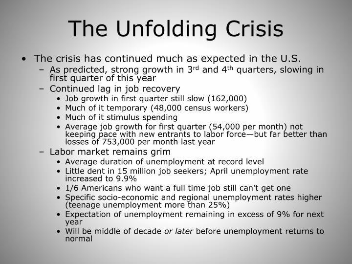 The Unfolding Crisis