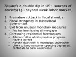 towards a double dip in us sources of anxiety 1 beyond weak labor market