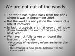 we are not out of the woods