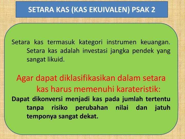 SETARA KAS (KAS EKUIVALEN) PSAK 2