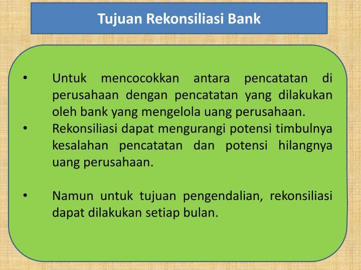 Tujuan Rekonsiliasi Bank