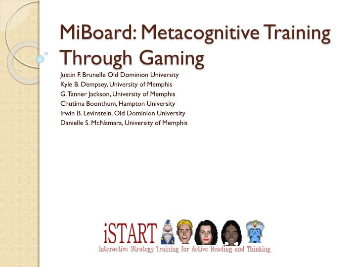 Miboard metacognitive training through gaming