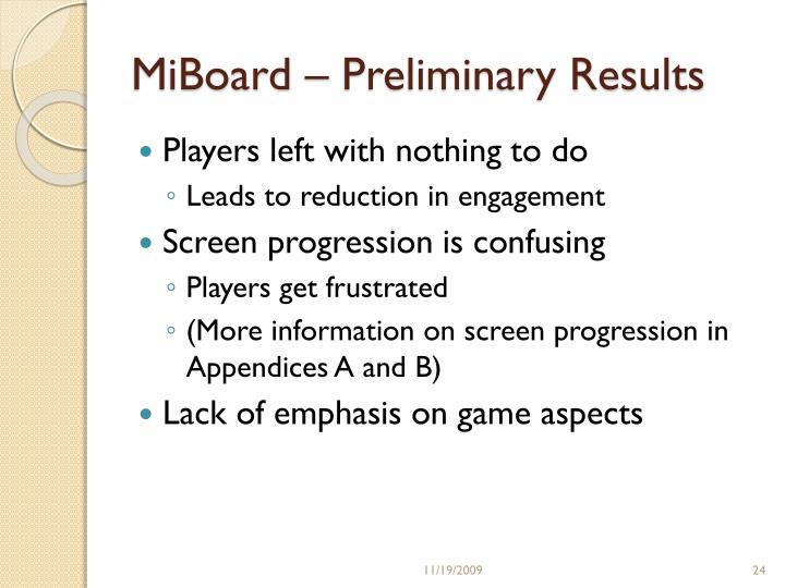 MiBoard – Preliminary Results
