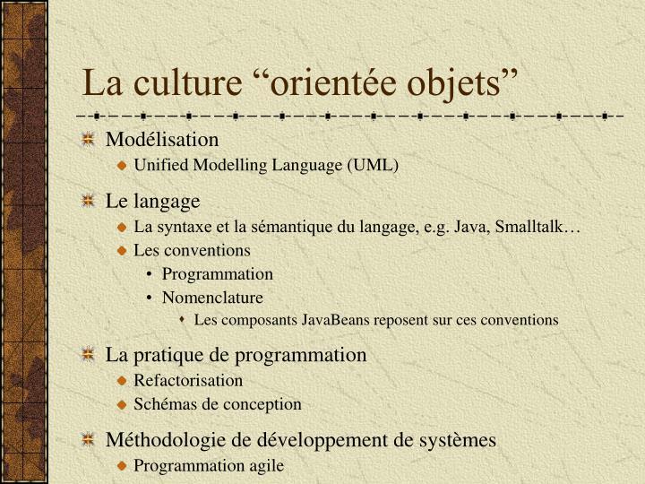 """La culture """"orientée objets"""""""