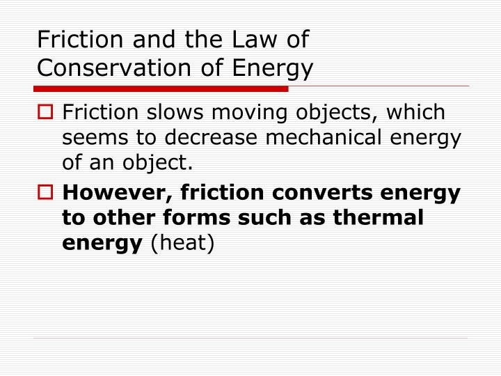 Friction and the Law of Conservation of Energy