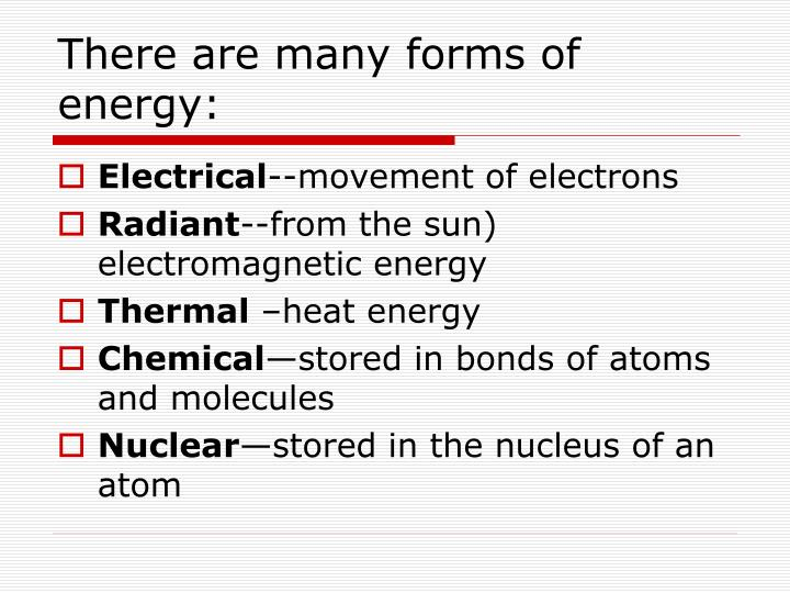 There are many forms of energy: