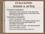 evaluation during after