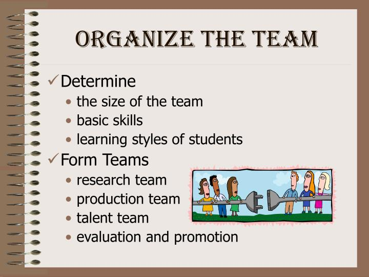 Organize the Team