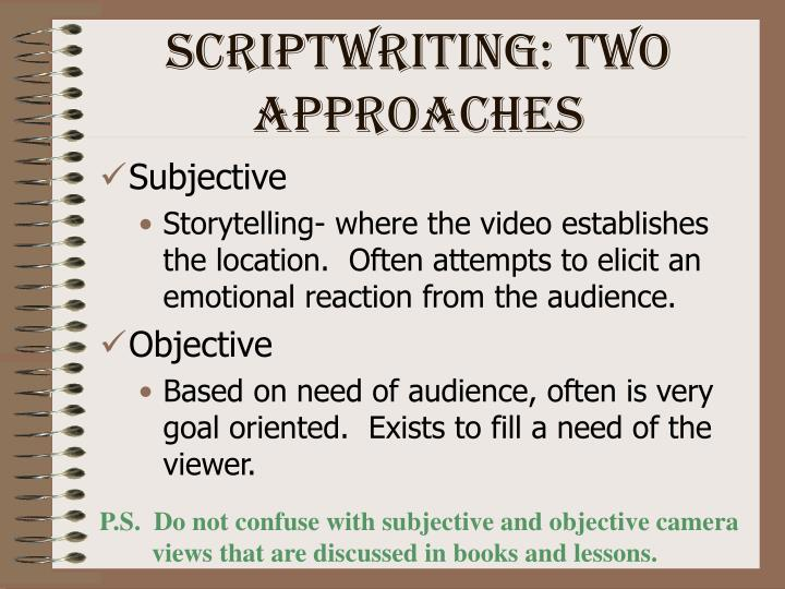 Scriptwriting: Two approaches