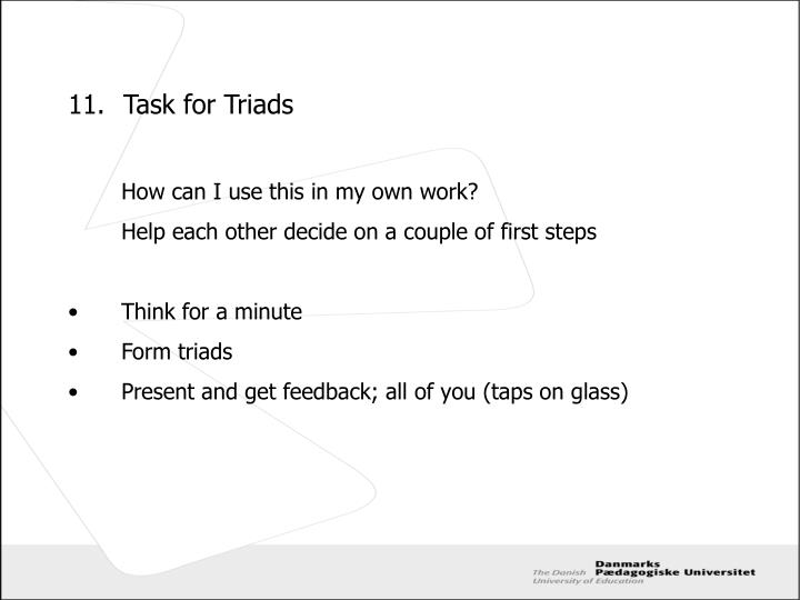 11.	Task for Triads