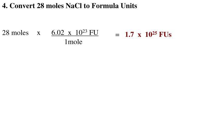 4. Convert 28 moles NaCl to Formula Units